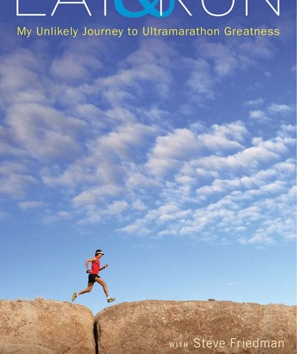 Book Review - Eat & Run: My Unlikely Journey to Ultramarathon Greatness