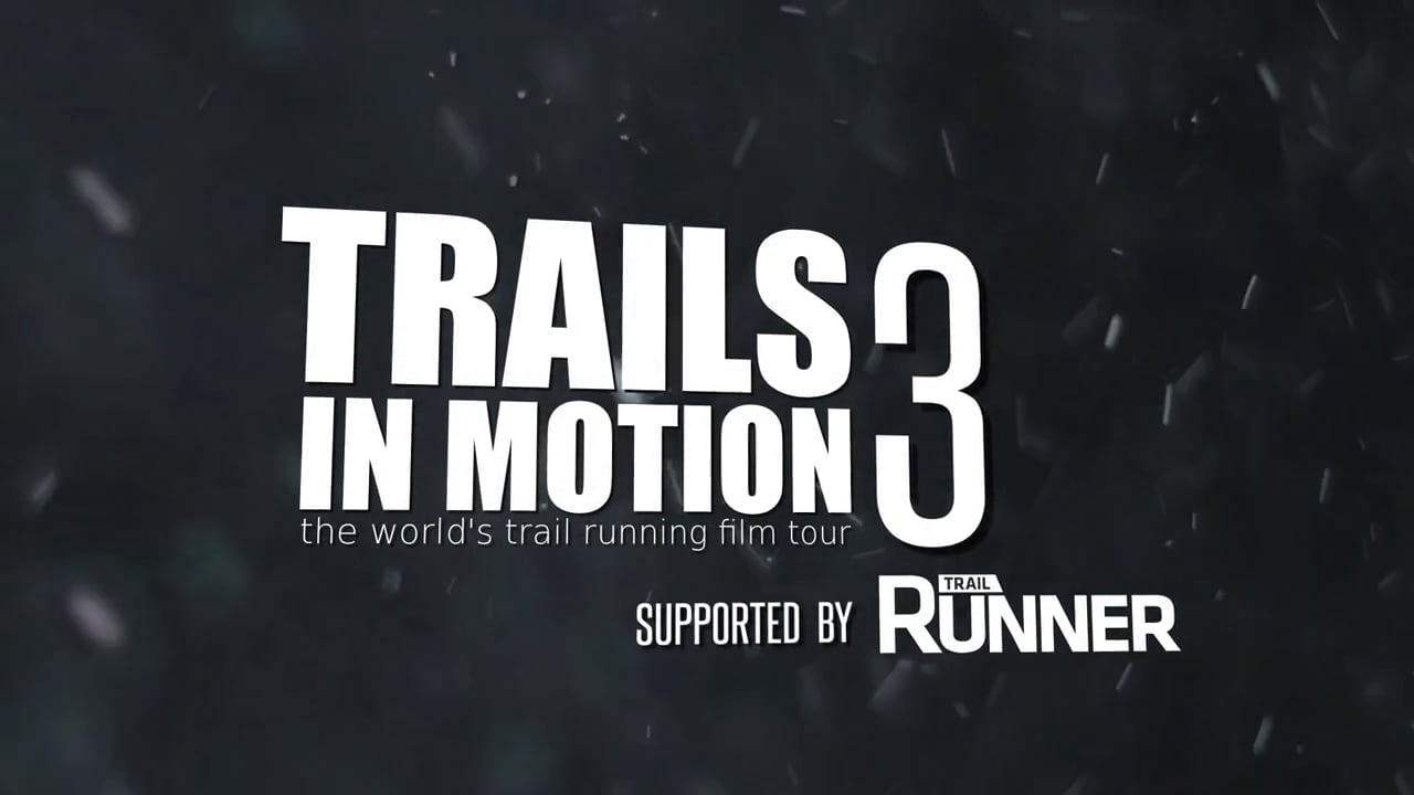 Trails in Motion 3: Coming to a Theater (or Race) Near You